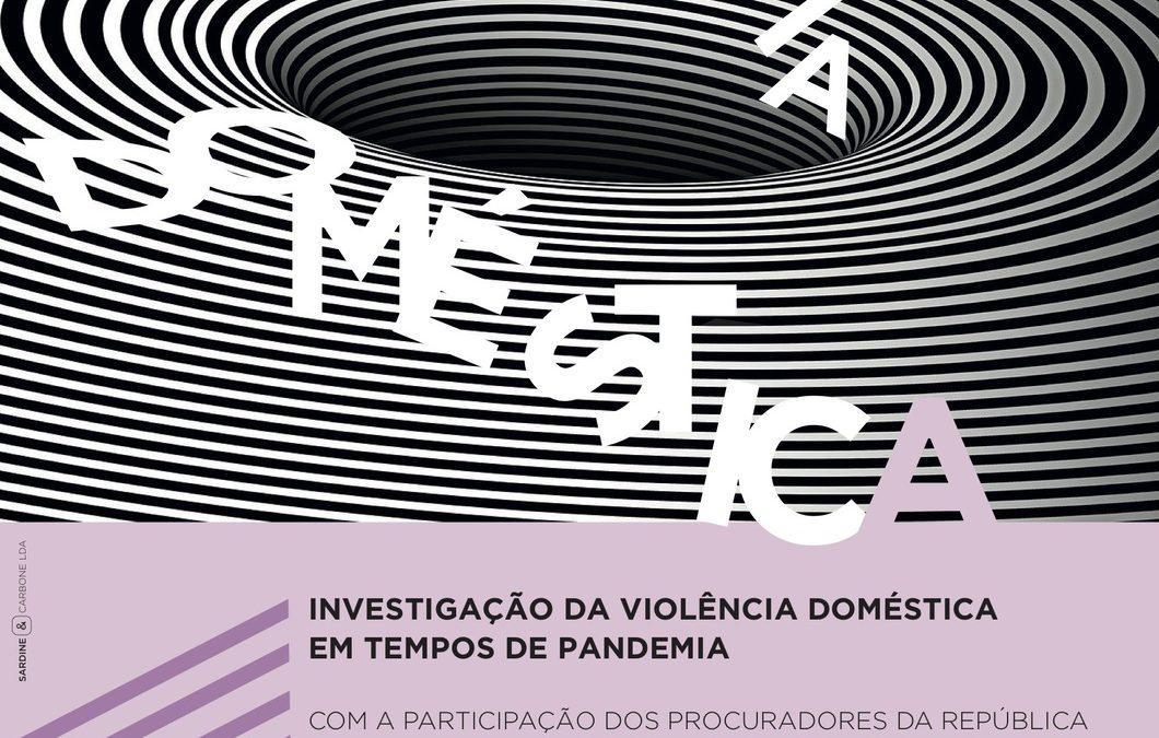"""""""Violência Doméstica"""" – Investigação da Violência Doméstica em tempos de Pandemia"""
