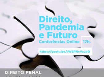 "Conferência ""Direito, Pandemia e Futuro – Direito Penal"""
