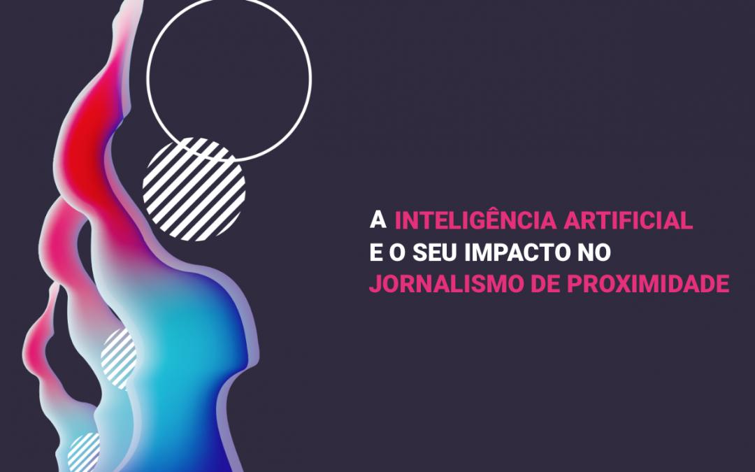 A Inteligência Artificial e o seu Impacto no Jornalismo de Proximidade