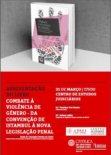 """Apresentação do livro """"Combate à Violência de Género de Género – Da Convenção de Istambul à nova legislação penal"""""""