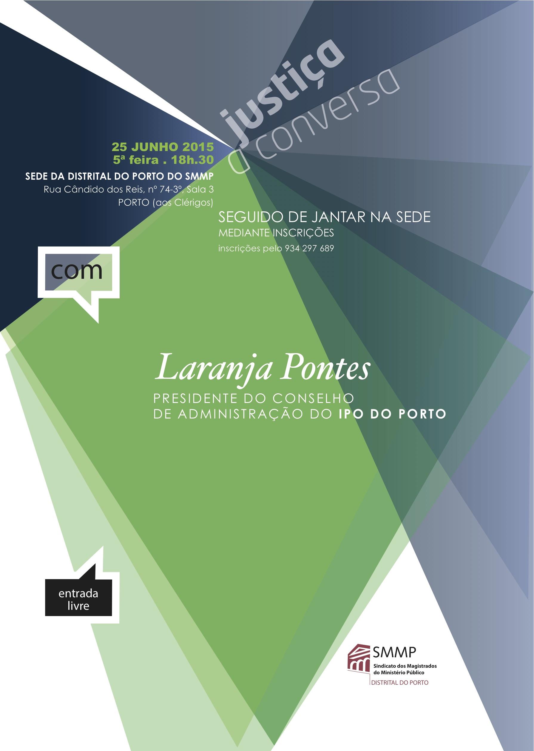 Justiça à Conversa com Dr. Laranja Pontes – Presidente do CA do IPO do Porto