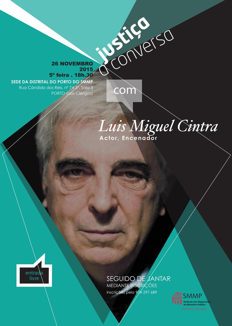 Justiça à conversa com Luís Miguel Cintra