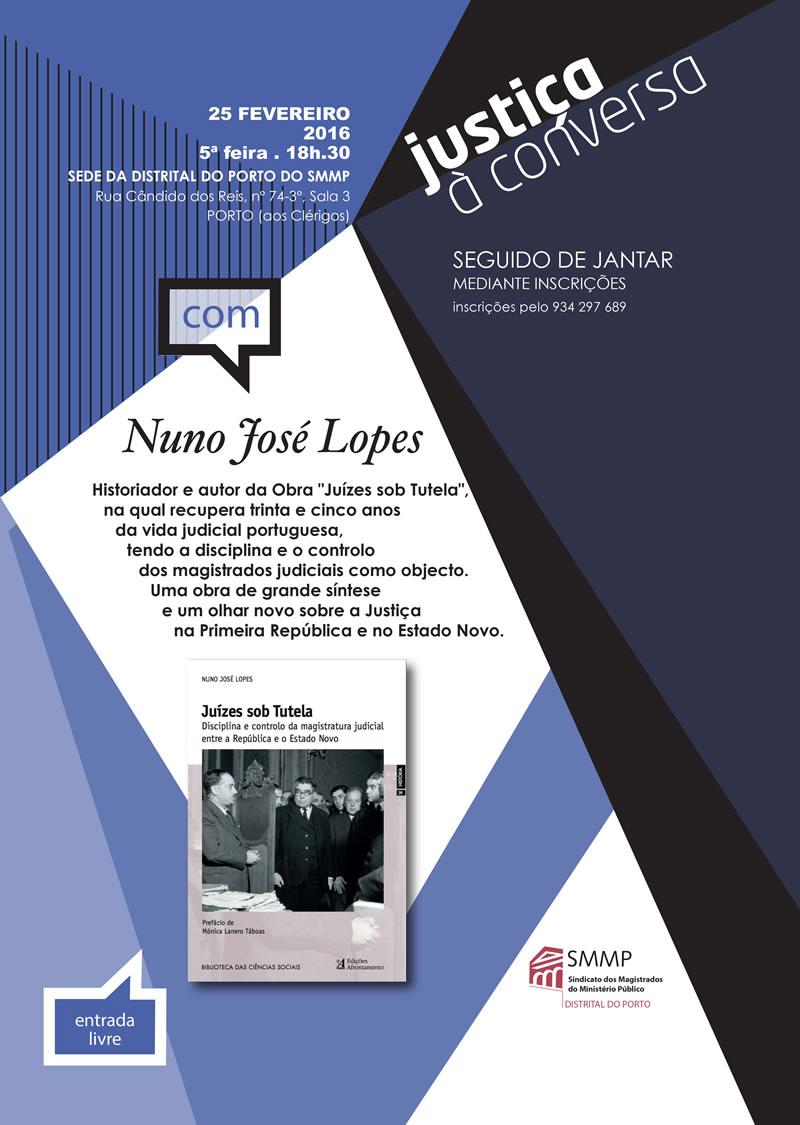 Justiça à Conversa com Nuno José Lopes