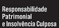 Responsabilidade Patrimonial e Insolvência Culposa (Da falência punitiva à insolvência reconstitutiva)